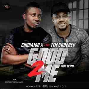 Chiika 100 Percent - Good 2 Me (feat. Tim Godfrey)